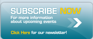 Subscribe Now - For more infrormation about upcoming events (click here for newsletter!)